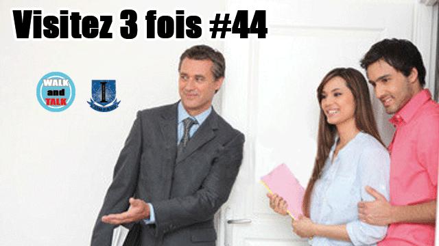 visite immo 3 fois ou rien WaT #44